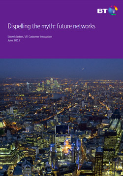 Dispelling the myths: future networks white paper