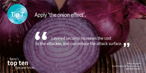 Tip seven — apply 'the onion effect'