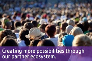Creating more possibilities through our partner ecosystem